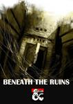 RPG Item: Beneath the Ruins