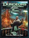 RPG Item: Dungeons the Dragoning 40,000 7th Edition Book 2: For a Few Subtitles More