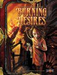 RPG Item: Burning Desires (Third Edition)