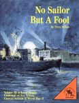 Board Game: No Sailor But a Fool: Volume III in Larry Bond's Command at Sea System – Coastal Action in World War II
