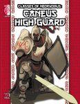 RPG Item: Classes of NeoExodus: Caneus High Guard