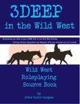 RPG Item: 3Deep in the Wild West