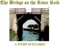 RPG Item: The Bridge on the River Reik