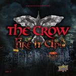 Board Game: The Crow: Fire It Up!