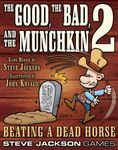 Board Game: The Good, the Bad, and the Munchkin 2: Beating a Dead Horse