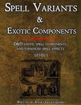 RPG Item: Spell Variants & Exotic Components: Level I