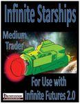 RPG Item: Infinite Starships: Medium Trader