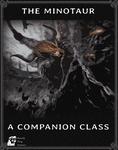 RPG Item: The Minotaur: A Companion Class