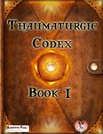 RPG Item: Thaumaturgic Codex Book I