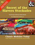 RPG Item: Classic Modules Today A2: Secret of the Slavers Stockade