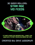 RPG Item: 30 Sider Rollers: Star Age Vid Feeds