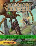 RPG Item: Deadly Delves: Along Came a Spider (5E Revised)