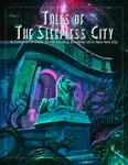 RPG Item: Tales of the Sleepless City