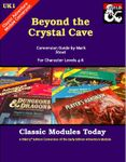 RPG Item: Classic Modules Today UK1: Beyond the Crystal Cave