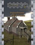 RPG Item: DramaScape Modern Volume 10: Schoolhouse on the Prairie