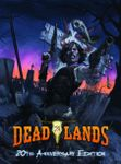RPG Item: Deadlands Classic: 20th Anniversary Edition