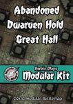 RPG Item: Heroic Maps Modular Kit: Abandoned Dwarven Hold Great Hall