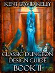 RPG Item: Classic Dungeon Design Guide Book II: The Great Dungeon Bestiary