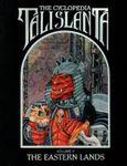 RPG Item: The Cyclopedia Talislanta: The Eastern Lands (Volume V)