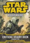RPG Item: Star Wars Critical Injury and Hit Decks: Critical Injury Deck: Characters
