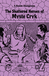RPG Item: 5 Room Dungeons #2: The Shattered Heroes of Myste Cryk