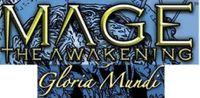 Series: Mage: The Awakening Demo Gloria Mundi