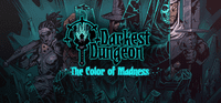 Video Game: Darkest Dungeon: The Color of Madness