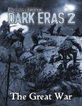 RPG Item: Chronicles of Darkness: Dark Eras 2: The Great War