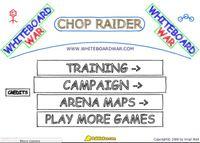 Video Game: Chop Raider
