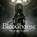 Video Game: Bloodborne: The Old Hunters