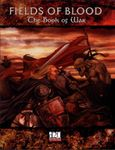 RPG Item: Fields of Blood: The Book of War