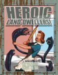 RPG Item: Heroic Land-Dwellers!