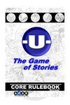 RPG Item: -U- The Game of Stories Core Rulebook