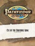 RPG Item: Pathfinder Society Scenario 0-09: Eye of the Crocodile King