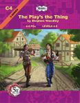 RPG Item: C04: The Play's the Thing (5E)