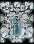 RPG Item: Save vs. Cave: Ice Temple