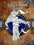 RPG Item: 5e Menagerie: Toilet Paper Golem
