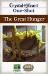 RPG Item: Crystal Heart One-Shot: The Great Hunger