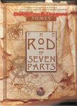 RPG Item: The Rod of Seven Parts