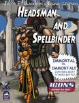 RPG Item: Jacob E. Blackmon's Iconic Legends: Headsman and Spellbinder