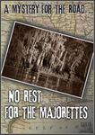 RPG Item: A Mystery for the Road...: No Rest for the Majorettes