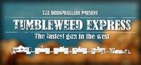 Video Game: Tumbleweed Express