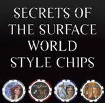 RPG Item: Secrets of the Surface World Style Chips