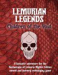 RPG Item: Lemurian Legends: Children of the Void