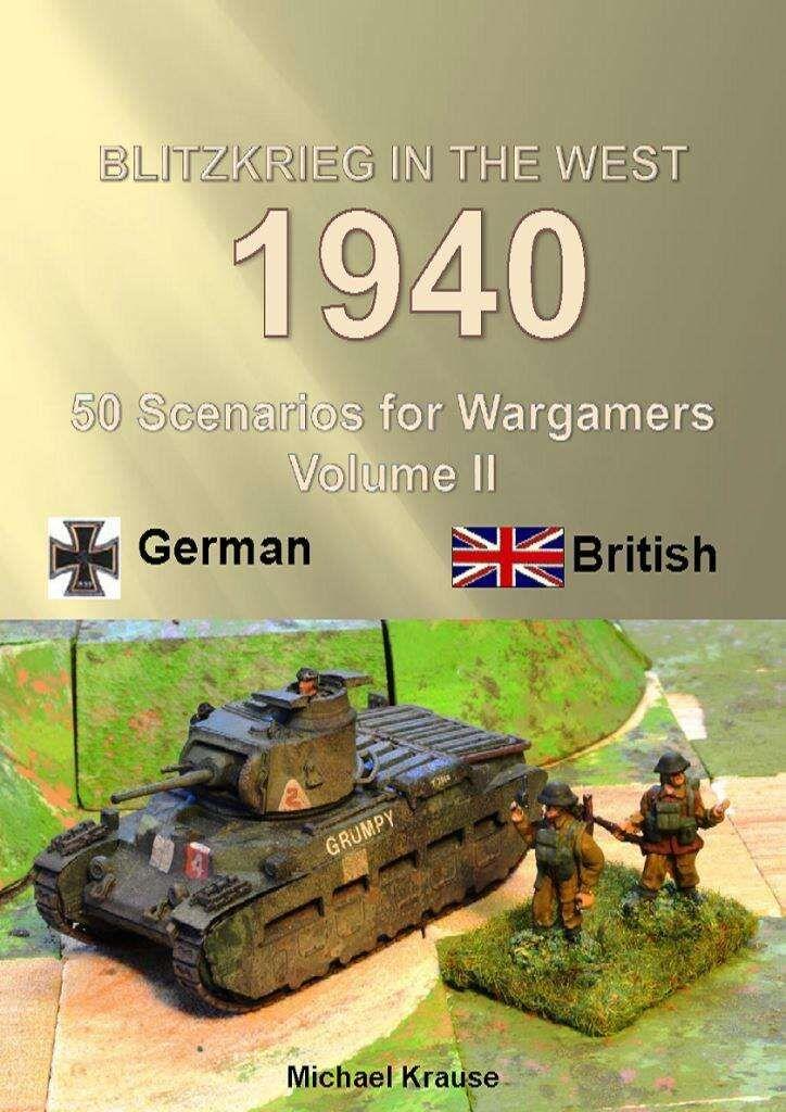 Blitzkrieg in the West 1940: 50 Wargame Scenarios – Volume II: German - British