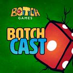 Podcast: Botch Games Podcast