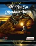 RPG Item: #30 Not So Mundane Items