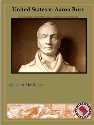 Board Game: United States v. Aaron Burr