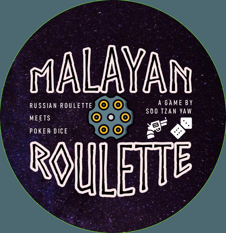 Malayan Roulette
