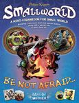 Board Game: Small World: Be Not Afraid...